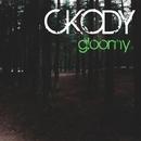 Gloomy/Ckody