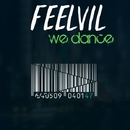 We Dance - Single/Feelvil