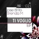Ti Voglio EP/Marcelo Flix & Waverokr & Jose Brito & Brenda M & Frank Oquendo & Geek N Roll & Double Dust