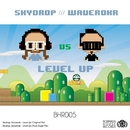 Level Up/Waverokr & Skydrop
