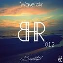 Beautiful/Waverokr