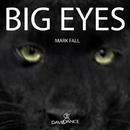 Big Eyes - Single/Mark Fall