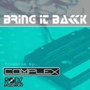Bring It Back - Single/Complex