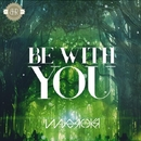 Be With You/Waverokr & Janpier Beauchamp