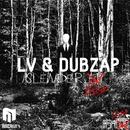 Slender VIP/Dubzap & LV