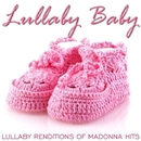 Lullaby Renditions of Madonna Hits/Lullaby Baby