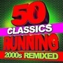 50 Running Classics – 2000s Remixed/Running Music Workout