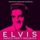 Elvis - Dance Party Megamix/Memphis Session Singers