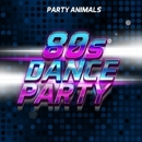 80s Dance Party/Party Animal's
