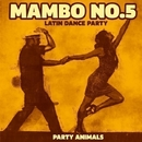 Mambo No. 5 - Latin Dance Party/Party Animal's
