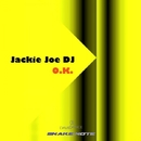 O.k. - Single/Jackie Joe DJ