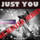 Just You - REMASTER SERIES/Daviddance & Dubcriminal & Lorenzo Lellini & Alex Rubino & Allì Borèm & Jezica