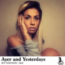 Ayer And Yesterdays/Boy Funktastic & Daji