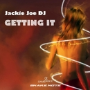 Getting It - Single/Jackie Joe DJ