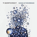 Songs Of Reverence/Tigerforest