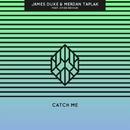 Catch Me/James Duke & Merdan Taplak