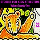 Stories for Kids at Bedtime Vol. 22/Stories for Kids at Bedtime