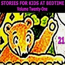 Stories for Kids at Bedtime Vol. 21/Stories for Kids at Bedtime