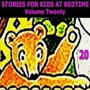Stories for Kids at Bedtime Vol. 20/Stories for Kids at Bedtime