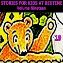 Stories for Kids at Bedtime Vol. 19/Stories for Kids at Bedtime