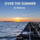 Over The Summer/DJ Memory & Yuri