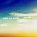 Six And Nine Records #BeatportDecade/Ted O'Shay & Igness & Fuck The System (Martin Stork and Igness) & Slash & Kamy & Alex Boboc & Michael O'Howe & Steve Lindsay & DATO & Danny Andersen & The Soul Elephant & Ancient Artists & Pete Lukas