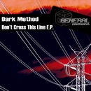 Don T Cross This Line E.P./Dark Method