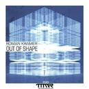 Out Of Shape/Roman Kramer