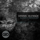 Slowly Enters EP/Danniel Selfmade