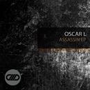 Assassin EP/Oscar L
