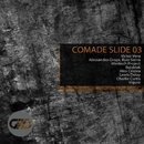 Comade Slide 03/Ruiz Sierra & Bulaklak & Minitech Project & Alex Cristea & Victor Vera & Alessandro Grops & Lewis Delay & Charlie Curtis & Vigure