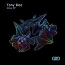 Slave EP/Tony Dee