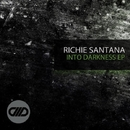 Into Darkness EP/Richie Santana