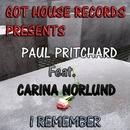 I Remember/Paul Pritchard & Carina Norlund