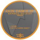 Rain Dance/bamboo soldier