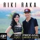 Riki Raka (Array)/Not Profane feat. Sandra Cires