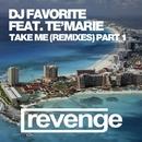 Take Me (Remixes Part 1)/DJ Favorite & Te'Marie & DJ Dnk & Grander & Almaz