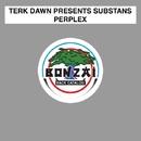 Perplex/Terk Dawn presents Substans