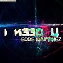 I Need U/Eddie Martinez & Tribal Edit