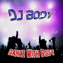 Dance With Body/DJ Body & NaZero
