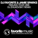 Feeling Your Vibe - Single/DJ Favorite & DJ Zhukovsky & Jamie Sparks