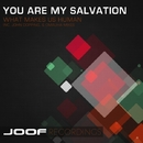 What Makes Us Human/You Are My Salvation