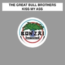 Kiss My Ass/The Great Bull Brothers