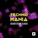 Techno Mania (Golden Techno Classic)/Albert Evel & Davide Bomben & Kdw & DJ My Friend & DJ Res & Dariush & Ricky Fobis & Lady Brian & Igor S & Era Vulgaris & Luca Morris & Kabal & Bardini Experience & Spy & Fractal Vibe