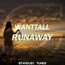 Runaway/Wanttall