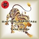 Take Me EP/Rhythm Staircase