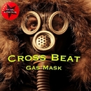Gas Mask/Cross Beat