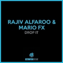 Drop It/Rajiv Alfaroo, Mario Fx