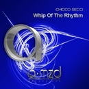 Whip of the Rhythm/Chicco Secci