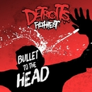 Bullet to the Head/Detroit's Filthiest